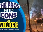 The Pros and Cons of Welding
