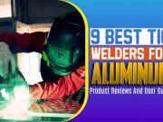 9 Best TIG Welders for Aluminum